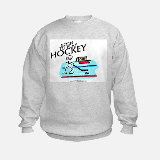 Born To Play Hockey Sweatshirt
