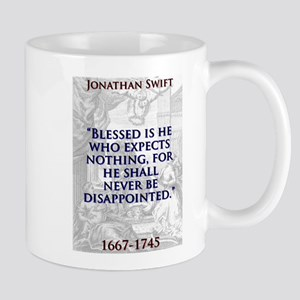 Blessed Is He Who Expects Nothing - J Swift 11 oz