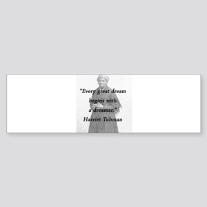 Tubman - Great Dream Bumper Sticker