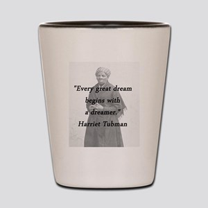 Tubman - Great Dream Shot Glass