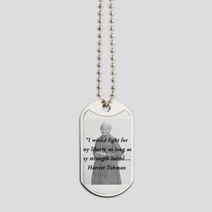 Tubman - Fight for My Liberty Dog Tags