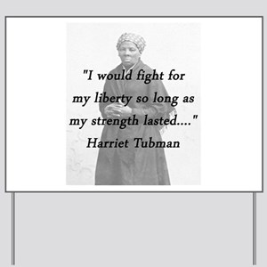 Tubman - Fight for My Liberty Yard Sign