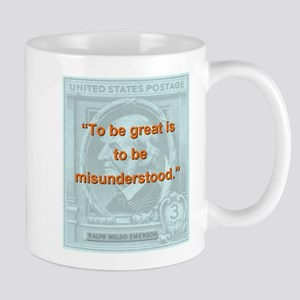 To Be Great Is To Be Misunderstood - RW Emerson 11