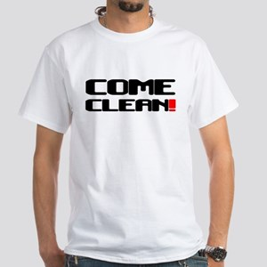 COME CLEAN! T-Shirt