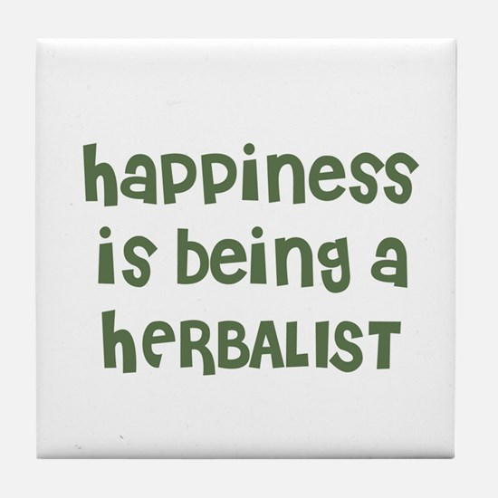Happiness is being a HERBALIS Tile Coaster