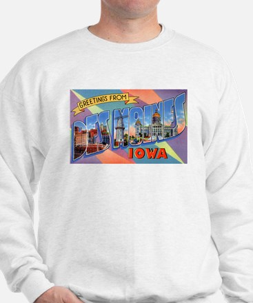 Des Moines Iowa Greetings (Front) Sweatshirt