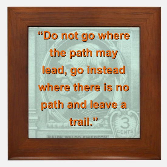 Do Not Go Where The Path May Lead - RW Emerson Fra