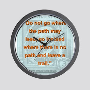 Do Not Go Where The Path May Lead - RW Emerson Wal