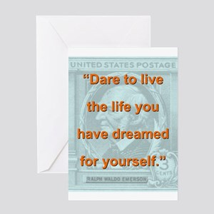 Dare To Live The Life - RW Emerson Greeting Card