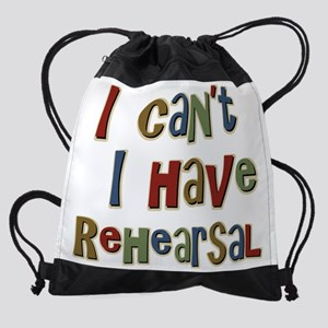 I can't I have Rehearsal Drawstring Bag