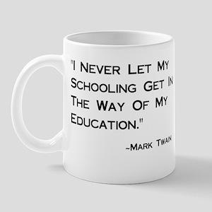 Schooling Get in Way of Education Mug