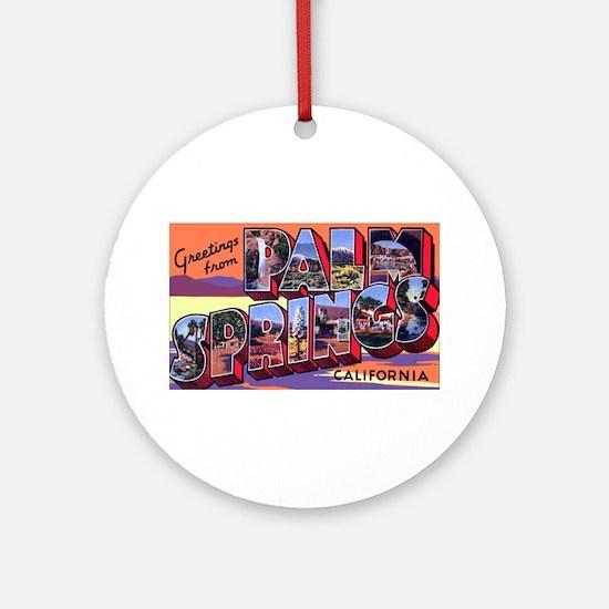 Palm Springs California Greetings Ornament (Round)