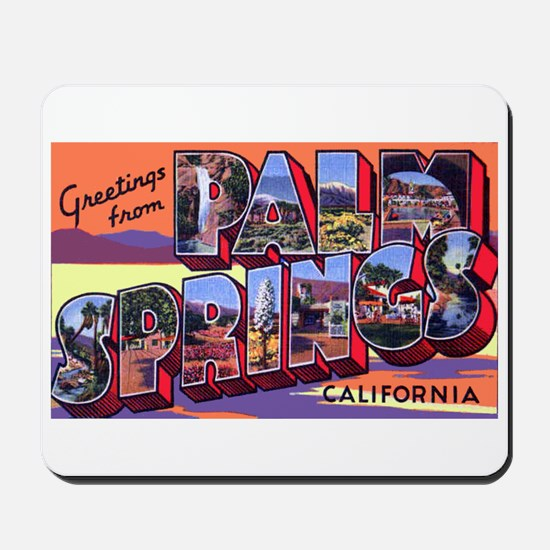 Palm Springs California Greetings Mousepad