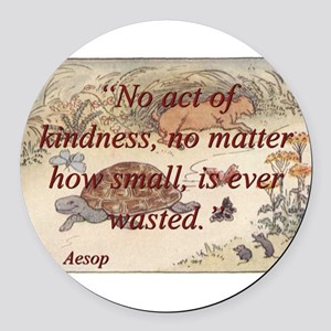 No Act Of Kindness - Aesop Round Car Magnet