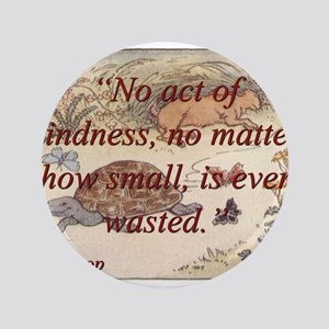 No Act Of Kindness - Aesop Button