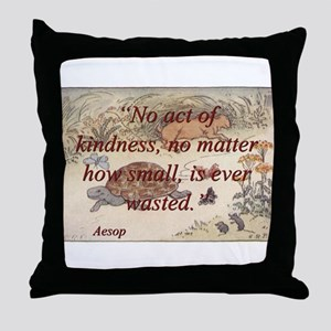 No Act Of Kindness - Aesop Throw Pillow