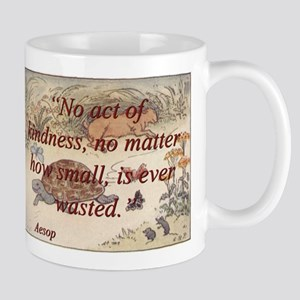 No Act Of Kindness - Aesop 11 oz Ceramic Mug