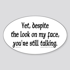 You're Still Talking Oval Sticker