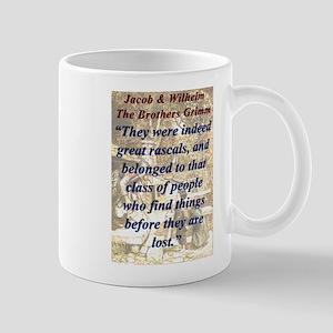 They Were Indeed Great Rascals - Grimm 11 oz Ceram