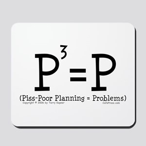 Piss-Poor Planning. Mousepad