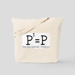 Piss-Poor Planning. Tote Bag