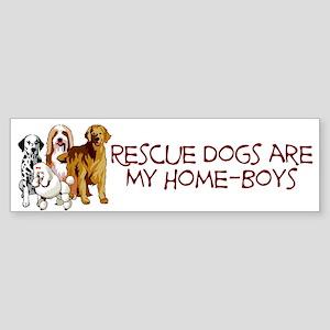 Rescue Dogs Are My Home Boys Bumper Sticker