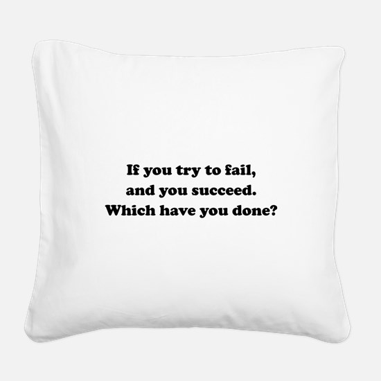 Which Have You Done? Square Canvas Pillow