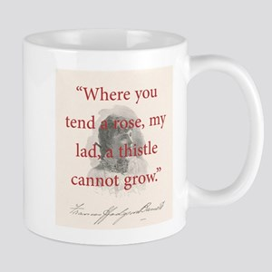 Where You Tend A Rose - FH Burnett 11 oz Ceramic M