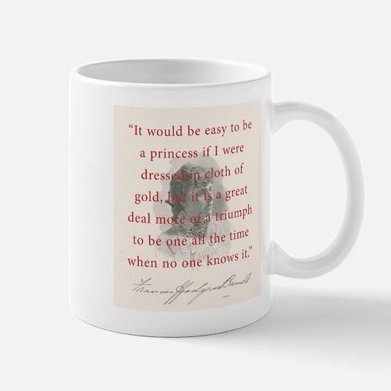 It Would Be Easy To Be A Princess - FH Burnett Mug