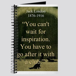 You Cant Wait For Inspiration - London Journal