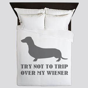 Try not to trip over my wiener Queen Duvet
