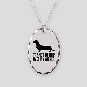 Try not to trip over my wiener Necklace Oval Charm