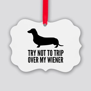Try not to trip over my wiener Picture Ornament