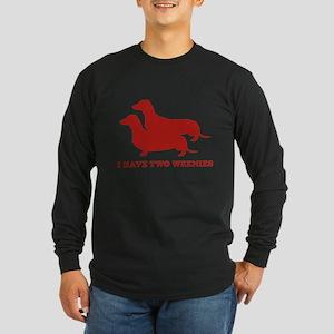 I Have Two Weenies Long Sleeve Dark T-Shirt