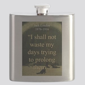 I shall Not Waste My Days - London Flask