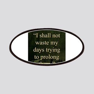 I shall Not Waste My Days - London Patch