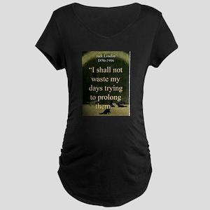 I shall Not Waste My Days - London Maternity Dark