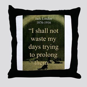 I shall Not Waste My Days - London Throw Pillow