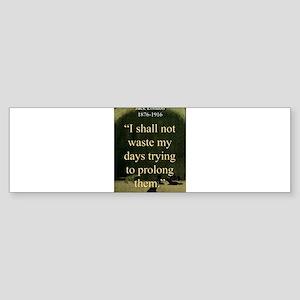 I shall Not Waste My Days - London Sticker (Bumper
