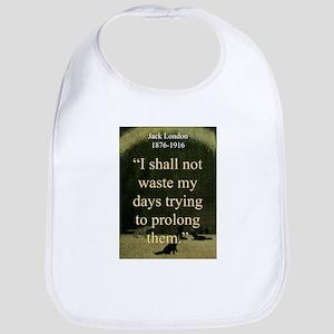 I shall Not Waste My Days - London Cotton Baby Bib