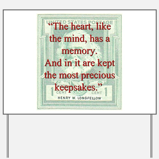 The Heart Like The Mind - Longfellow Yard Sign