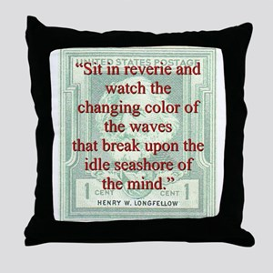 Sit In Reverie And Watch - Longfellow Throw Pillow