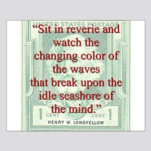 Sit In Reverie And Watch - Longfellow Small Poster
