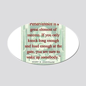Perseverence Is A Great Element - Longfellow 20x12