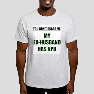 My Ex-Husband Has NPD Ash Grey T-Shirt