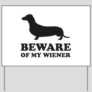 Beware Of My Wiener Yard Sign