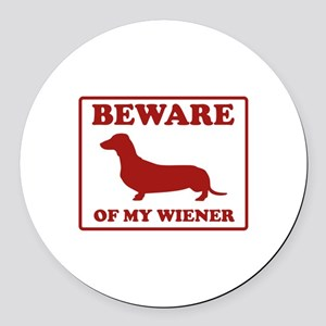 Beware Of My Wiener Round Car Magnet