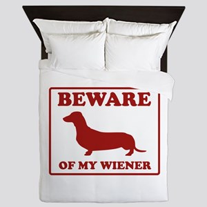 Beware Of My Wiener Queen Duvet