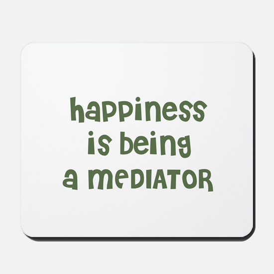 Happiness is being a MEDIATOR Mousepad