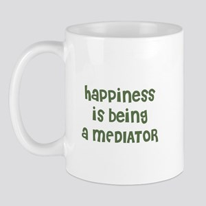 Happiness is being a MEDIATOR Mug